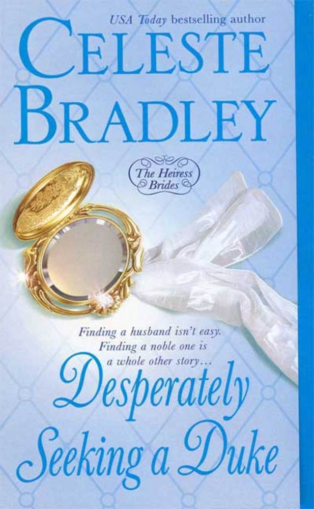 Desperately Seeking A Duke - Book 1 of the Heiress Brides